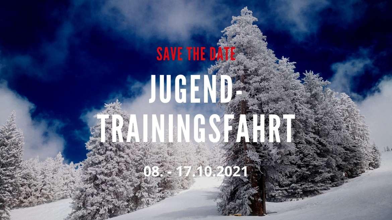 SAVE THE DATE – Jugendtrainingsfahrt 2021 vom 08. – 17.10.21
